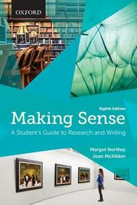 Making Sense: A Student's Guide to Research and Writing - Margot Northey,Joan McKibbin - cover