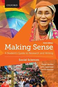 Making Sense in the Social Sciences: A Student's Guide to Research and Writing - Margot Northey,Lorne Tepperman,Patrizia Albanese - cover