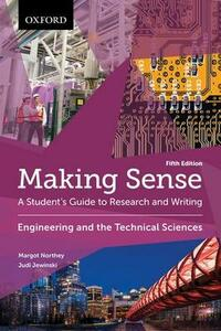 Making Sense in Engineering and the Technical Sciences: A Student's Guide to Research and Writing - Margot Northey,Judi Jewinski - cover