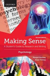 Making Sense in Psychology: A Student's Guide to Research and Writing - Margot Northey,Brian Timney - cover