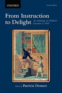 From Instruction to Delight: An Anthology of Children's Literature to 1850 - cover