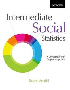 Intermediate Social Statistics: A Conceptual and Graphic Approach - Robert Arnold - cover