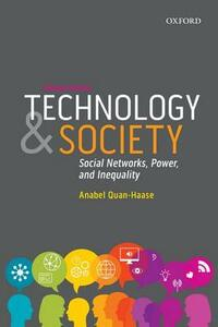 Technology and Society: Social Networks, Power, and Inequality - Anabel Quan-Haase - cover