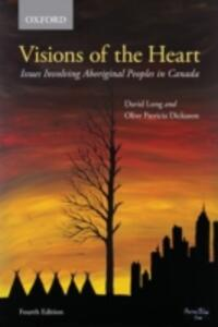Visions of the Heart: Issues Involving Aboriginal Peoples in Canada - David Long,Olive Patricia Dickason - cover