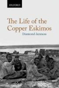 The Life of the Copper Eskimos - Barnett Richling,Diamond Jenness - cover
