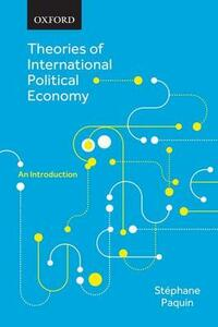 Theories of International Political Economy: An Introduction - Stephane Paquin - cover