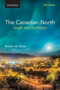 The Canadian North: Issues and Challenges - Robert M. Bone - cover