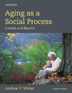 Aging as a Social Process: Canadian Perspective - Andrew V. Wister - cover
