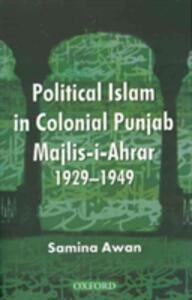 Majlis-i-Ahrar-i-Islam: A Socio-Political Study - Samina Awan - cover