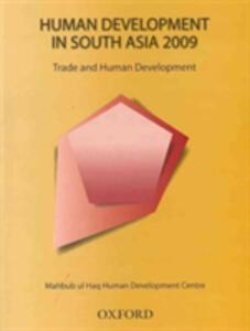 Human Development in South Asia 2009: Trade and Human Development in South Asia - The Mahbub Ul Haq Human Development Centre - cover