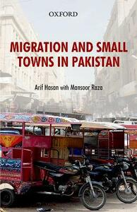 Migration and Small Towns in Pakistan - Arif Hasan,Mansoor Raza - cover