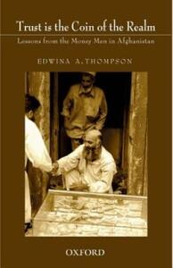 Trust is the Coin of the Realm: Lessons from the Money Men in Afghanistan - Edwina Thompson - cover
