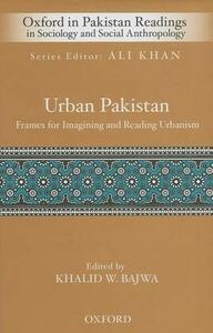Urban Pakistan: Frames for Reading and Imagining Urbanism - cover