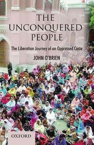 The Unconquered People: The Liberation of an Oppressed Caste - John O'Brien - cover