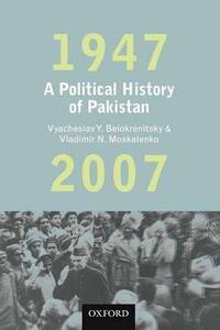 A Political History of Pakistan, 1947-2007 - V. Y. Belokrenitsky,V. N. Moskalenko - cover