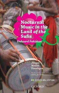 Nocturnal Music in the Land of the Sufis: The Unheard Pakistan - Jurgen Wasim Frembgen - cover