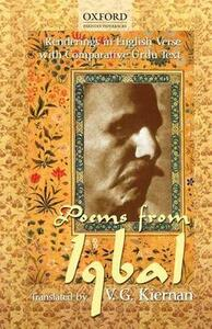 Poems from Iqbal: Renderings in English Verse with Comparative Urdu Text - V.G. Kiernan - cover
