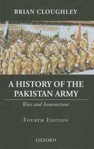 A History of the Pakistan Army: Wars and Insurrections - Brian Cloughley - cover