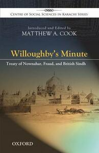 Willoughby's Minute: The Treaty of Nownahar, Fraud, and British Sindh - Matthew A. Cook - cover