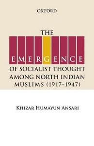The Emergence of Socialist Thought Among North Indian Muslims, 1917-1947 - Khizar Humayun Ansari - cover
