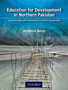 Education for Development in Northern Pakistan: Opportunities and Constraints for Rural Households - Andreas Johannes Benz - cover