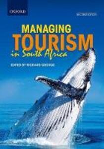 Managing tourism in South Africa - Tanya Barben,Richard Chivaka,Martin Jansen van Vuuren - cover