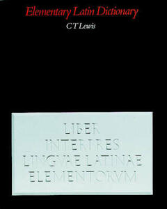 Elementary Latin Dictionary - C. T. Lewis - cover