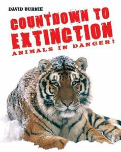 Countdown to Extinction: Animals in Danger! - David Burnie - cover