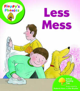 Oxford Reading Tree: Level 2: Floppy's Phonics: Less Mess - Roderick Hunt,Alex Brychta - cover