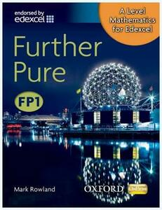 A Level Mathematics for Edexcel: Further Pure FP1 - Mark Rowland - cover