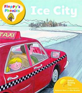 Oxford Reading Tree: Level 5: Floppy's Phonics: Ice City - Roderick Hunt - cover