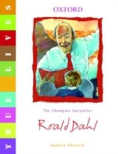 True Lives: Roald Dahl - Andrea Shavick - cover
