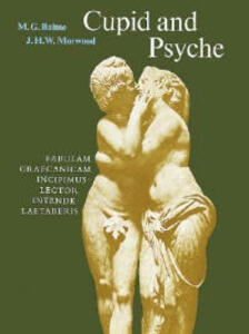 Cupid and Psyche: An adaptation of the story in `The Golden Ass' of Apuleius - Apuleius,J. H. W. Morwood,M. G. Balme - cover
