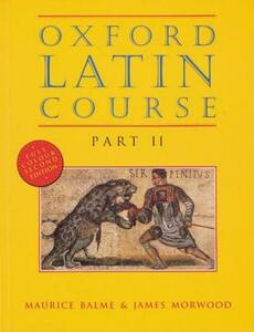 Oxford Latin Course: Part II: Student's Book - Maurice Balme,James Morwood - cover