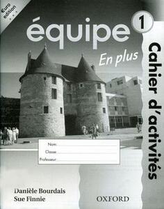 Equipe: Part 1: Workbook 1 En Plus: Euro Edition - Daniele Bourdais,Sue Finnie - cover