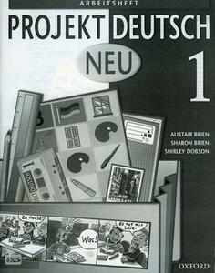 Projekt Deutsch: Neu 1: Workbook 1 - Alistair Brien,Sharon Brien,Shirley Dobson - cover