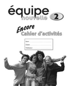 Equipe nouvelle: 2: Encore Workbook - Daniele Bourdais,Sue Finnie,Anna Lise Gordon - cover