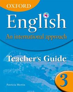 Oxford English: An International Approach: Teacher's Guide 3 - Patricia Mertin - cover