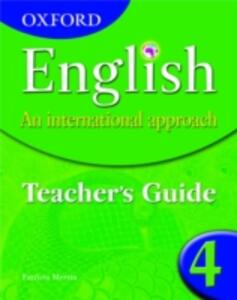 Oxford English: An International Approach:Teacher's Guide 4 - Patricia Mertin - cover