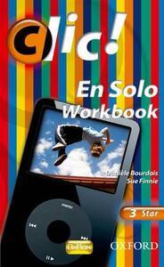Clic!: 3: En Solo Workbook Star - Daniele Bourdais,Sue Finnie - cover