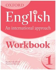 Oxford English: An International Approach: Workbook 1 - Mark Saunders - cover