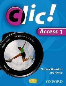 Clic!: Access Part 1 Student Book - Daniele Bourdais,Sue Finnie - cover
