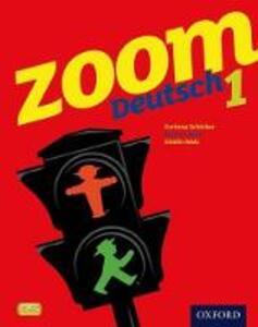 Zoom Deutsch 1 Student Book - Corinna Schicker,Marcus Waltl,Chalin Malz - cover