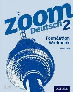 Zoom Deutsch 2: Foundation Workbook - Oliver Gray - cover