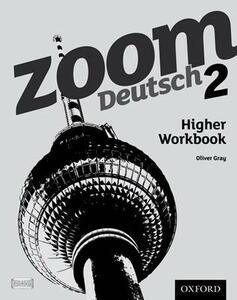 Zoom Deutsch 2 Higher Workbook - Oliver Gray - cover