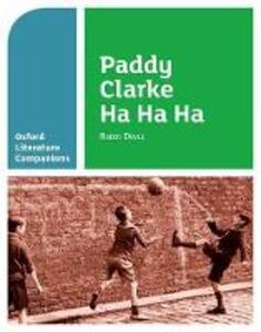 Oxford Literature Companions: Paddy Clarke Ha Ha Ha - Mary Williamson - cover