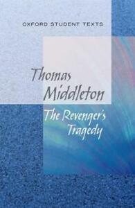 Oxford Student Texts: The Revenger's Tragedy - Thomas Middleton - cover