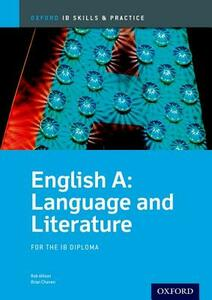 Oxford IB Skills and Practice: English A: Language and Literature for the IB Diploma - Brian Chanen,Rob Allison - cover