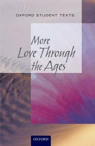 New Oxford Student Texts: More...Love Through the Ages - Julia Geddes,Anna Merrick - cover