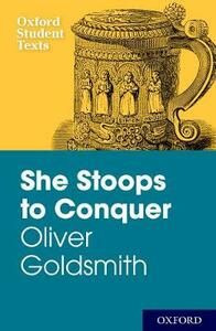 New Oxford Student Texts: Goldsmith: She Stoops to Conquer - Diane Maybank - cover